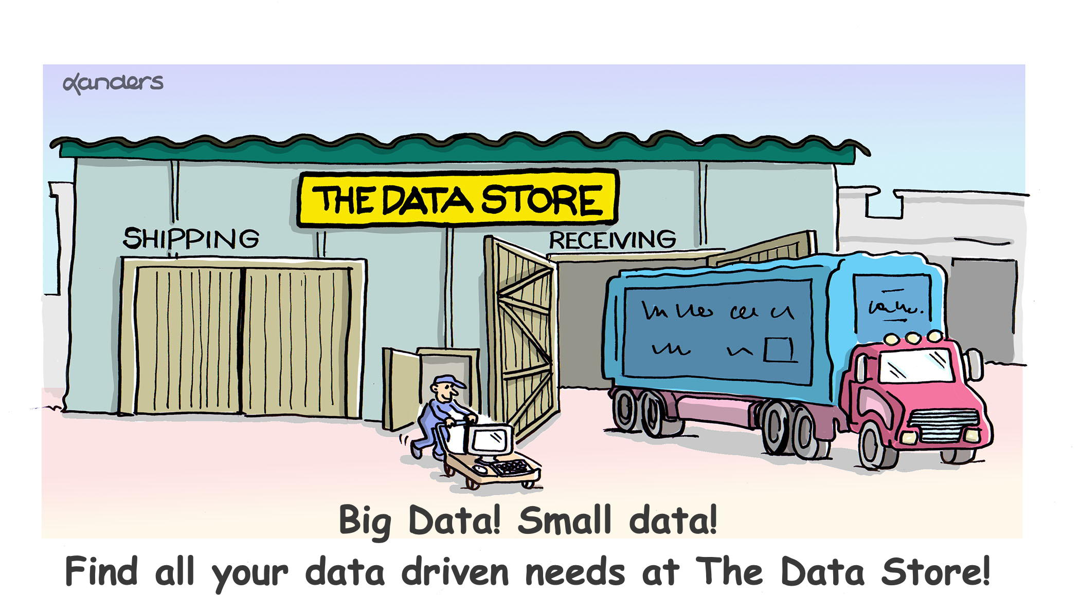 "Cartoon showing loading dock behind ""Data Store"""